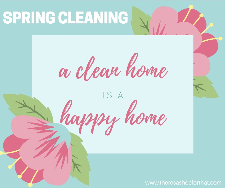 A Clean Home is a Happy Home - Spring Cleaning
