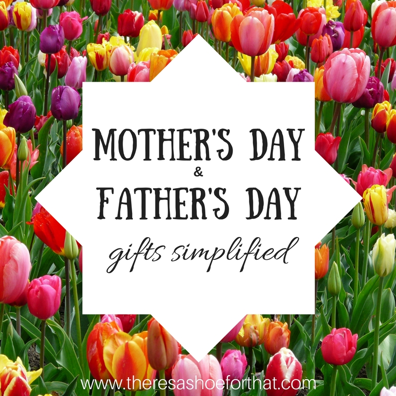 Mother's Day & Father's Day {Gifts Simplified}