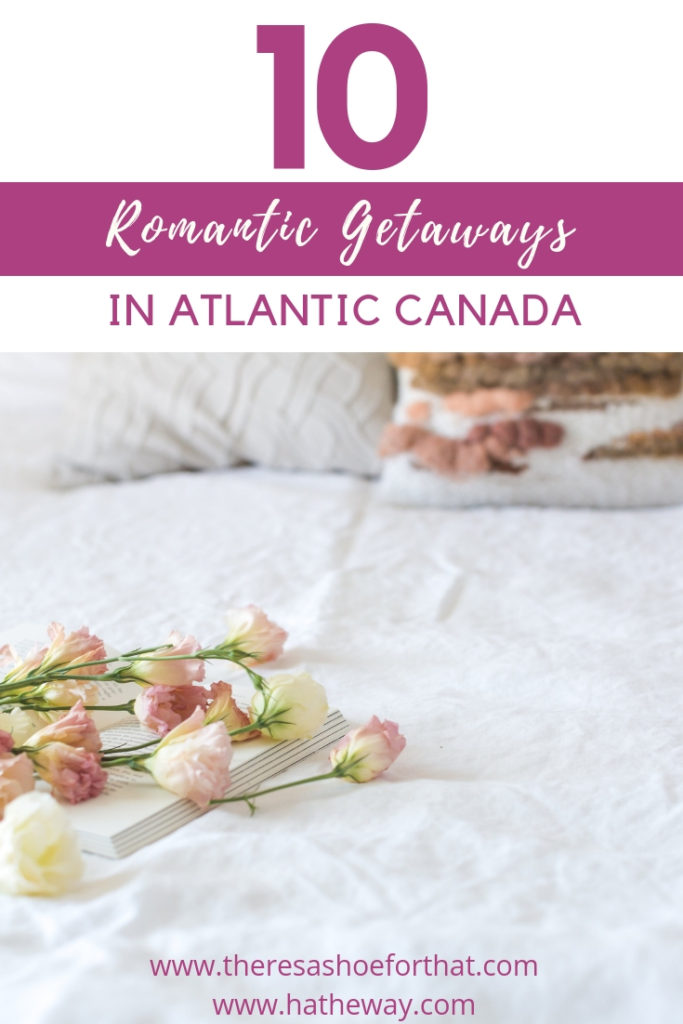 Romantic Getaways in Atlantic Canada #romance #travel #romanticgetaway #explorecanada
