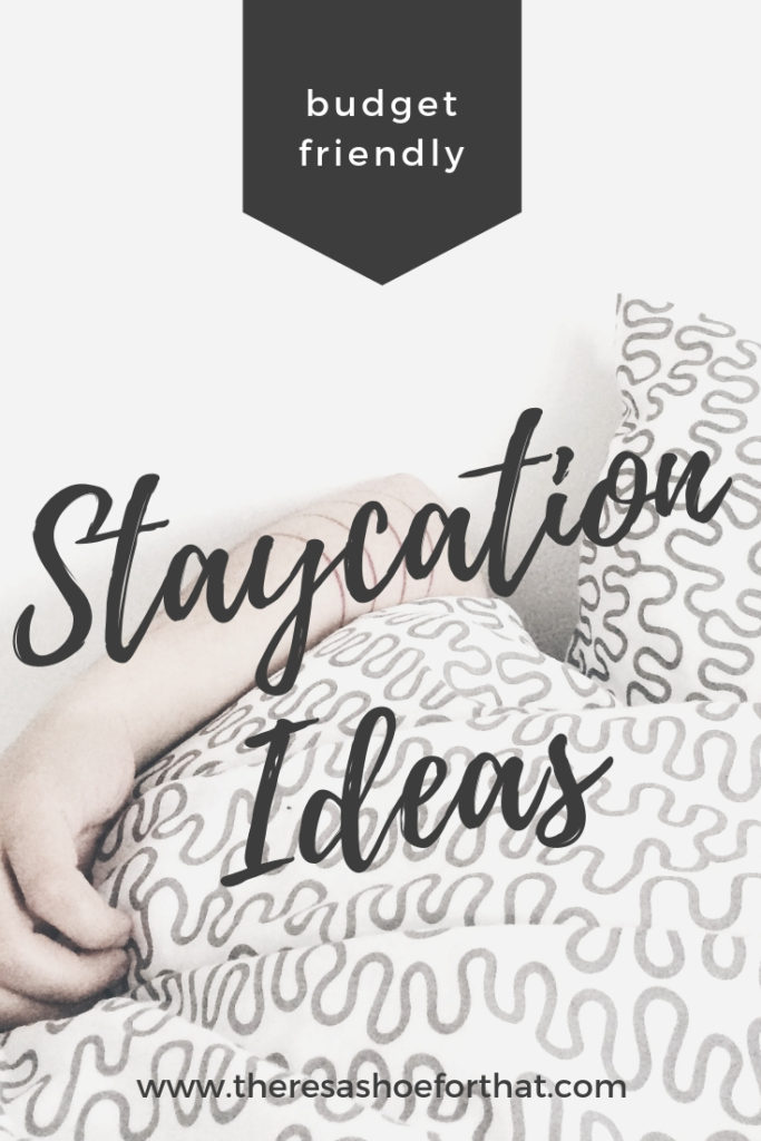 Budget Friendly Staycation Ideas