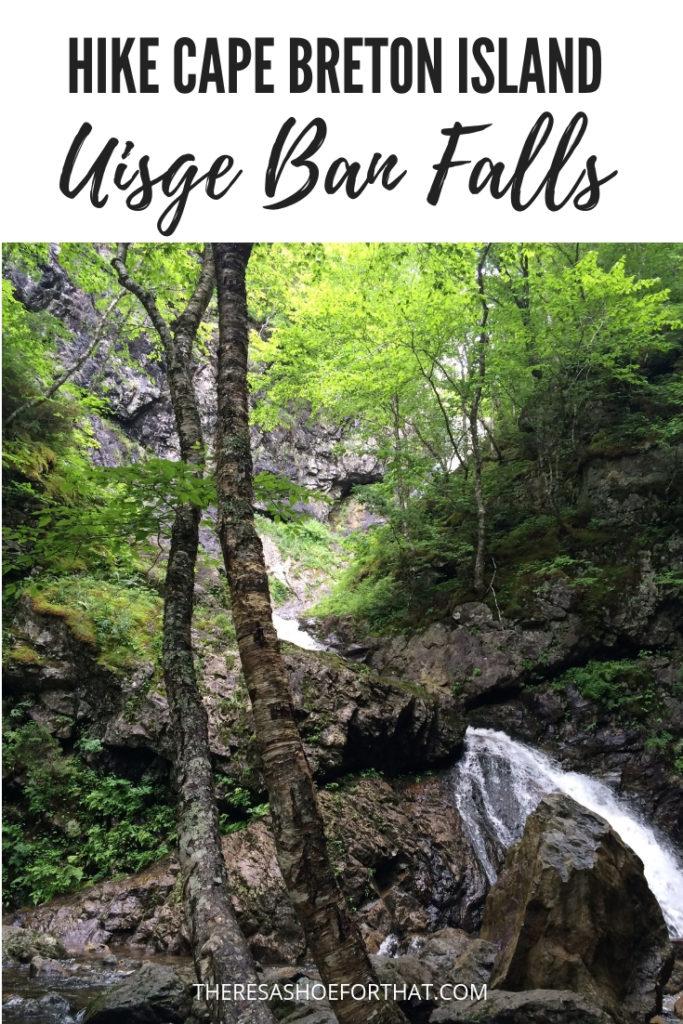 Hike Cape Breton Island - Uisge Ban Falls